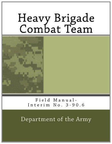 9781466205222: Heavy Brigade Combat Team: Field Manual-Interim No. 3-90.6