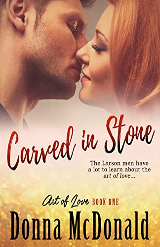 9781466207202: Carved In Stone: Book One of the Art of Love Series