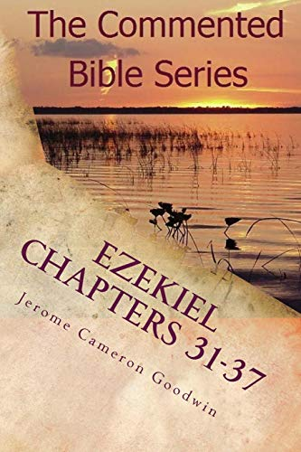 9781466207295: Ezekiel Chapters 31-37: Son Of Man, Prophesy To The Wind
