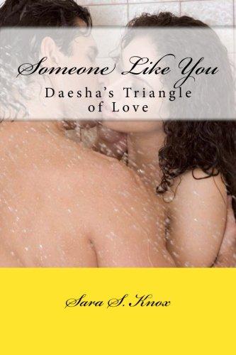 Someone Like You: Daesha's Triangle of Love: Sara S. Knox
