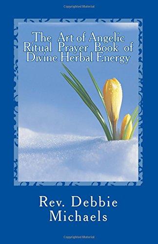9781466208506: The Art of Angelic Ritual Prayer Book of Divine Herbal Energy