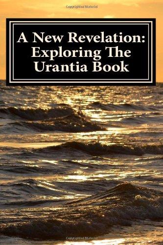 9781466210790: A New Revelation: Exploring The Urantia Book