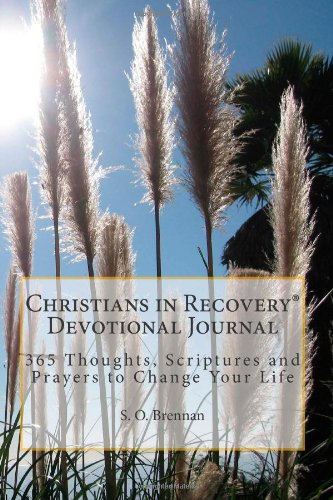 9781466210929: Christians in Recovery Devotional Journal Vol. I: 365 Recovery Thoughts, Scriptures and Prayers to Change Your Life