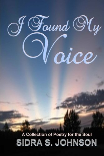 9781466212794: I Found My voice: A Collection of Poetry for the Soul