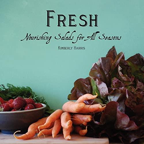9781466213890: Fresh: Nourishing Salads for All Seasons