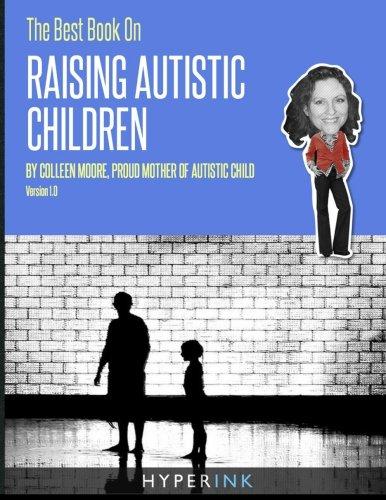 9781466215429: The Best Book On Raising Autistic Children