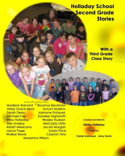 Holladay School Second Grade Student Stories: With: Shirley Holladay, Madison