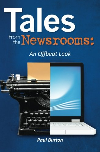 9781466216020: Tales From the Newsrooms: An Offbeat Look
