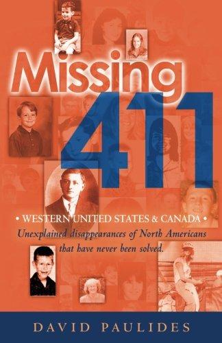Missing 411-Western United States & Canada: Unexplained: Paulides, David