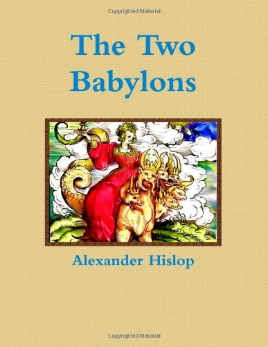 9781466216440: The Two Babylons