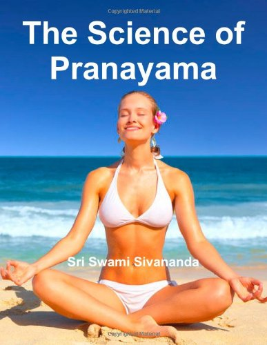 9781466216532: The science Of Pranayama