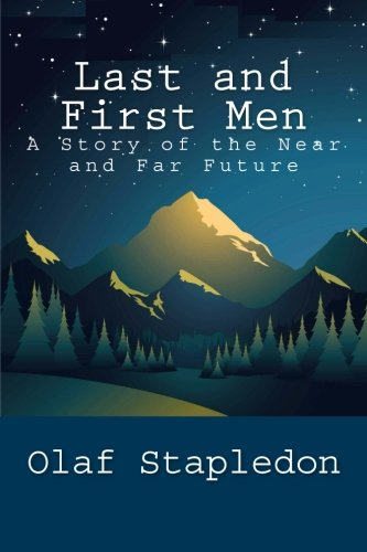 9781466217560: Last and First Men: A Story of the Near and Far Future