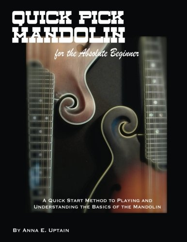 9781466217591: Quick Pick Mandolin for the Absolute Beginner: A Quick Start Method to Understanding the Basics of the Mandolin!