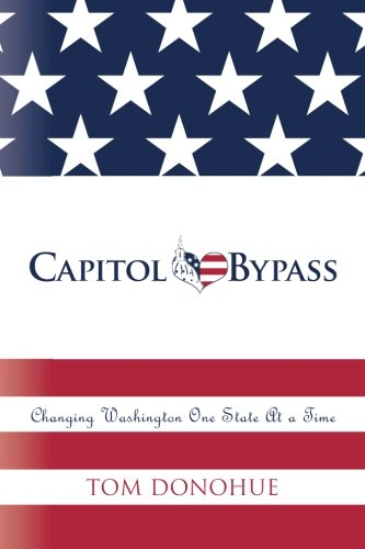 Capitol Bypass: Changing Washington One State At a Time: Donohue, Tom