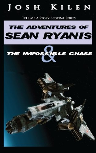 Tell Me A Story: Sean Ryanis & The Impossible Chase: Josh Kilen