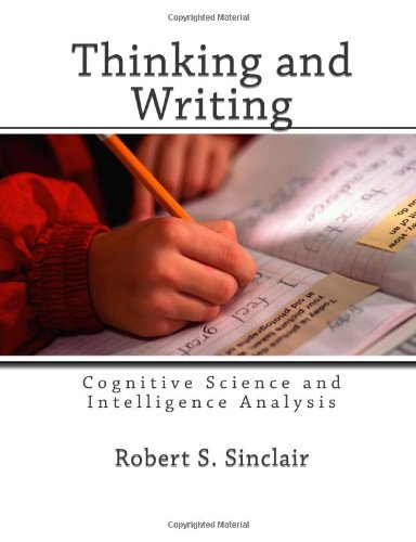 9781466220225: Thinking and Writing: Cognitive Science and Intelligence Analysis