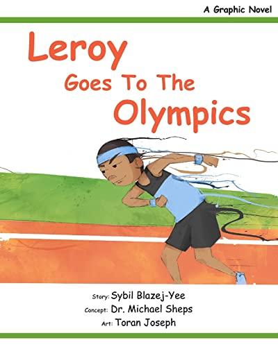 Leroy goes to the Olympics: A Graphic Novel: Sybil Blazej-Yee