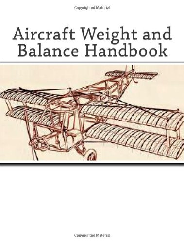 9781466220409: (AIRCRAFT WEIGHT AND BALANCE HANDBOOK: FAA-H-8083-1A) BY Paperback (Author) Paperback Published on (02 , 2011)