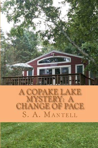 A Copake Lake Mystery: A Change of Pace: S A Mantell