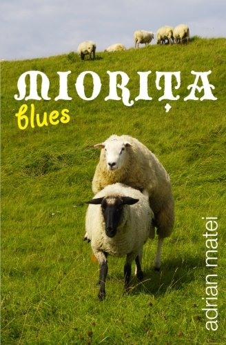 Miorita blues (Romanian Edition): Adrian Matei