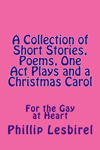 9781466222564: A Collection of Short Stories, Poems, One Act Plays and a Christmas Carol