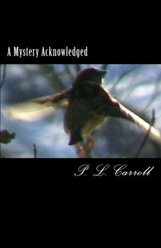 A Mystery Acknowledged: The Pearl, Blood and Ecstasy: P. L. Carroll