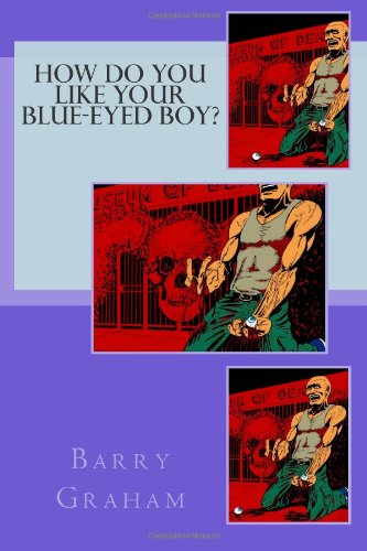9781466223707: How Do You Like Your Blue-Eyed Boy?