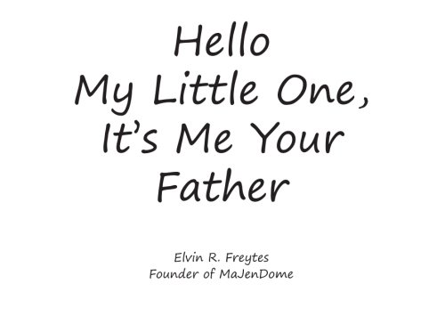 9781466224100: Hello My Little One, It's Me Your Father