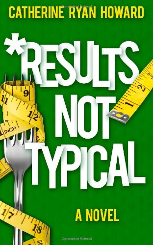 9781466224650: Results Not Typical: A Novel