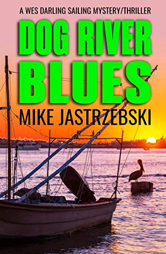 Dog River Blues: A Wes Darling Mystery: Jastrzebski, Mike
