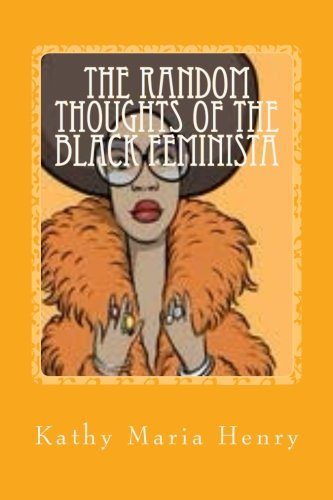 9781466225268: The Random Thoughts of The Black Feminista