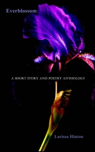 9781466225312: Everblossom: A Short Story and Poetry Anthology