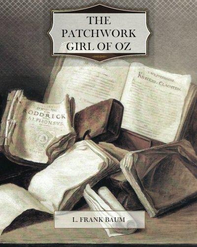 The Patchwork Girl of Oz: Baum, L. Frank