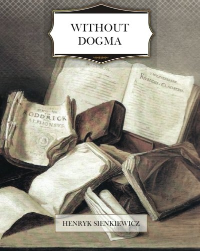 9781466226821: Without Dogma