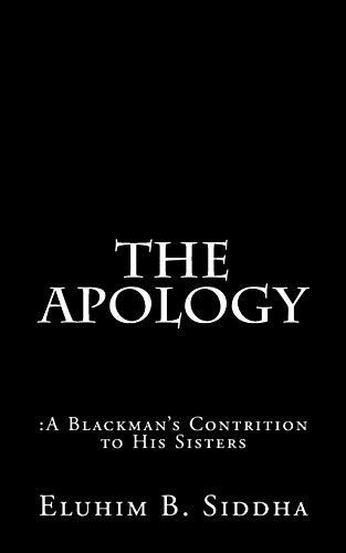 9781466227750: The Apology: :A Blackman's Contrition to His Sisters