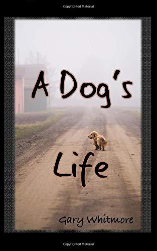 9781466228221: A Dog's Life