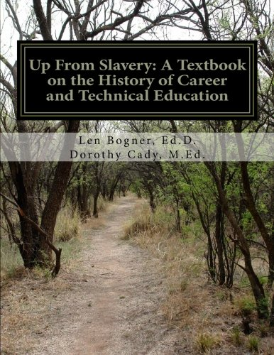 9781466228658: Up From Slavery: A Textbook on the History of Career and Technical Education