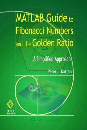 9781466229877: MATLAB Guide to Fibonacci Numbers and the Golden Ratio: A Simplified Approach