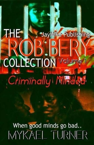 The Rob Bery Collection Vol.1: Bad Intentions: Turner, Mykael