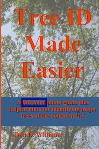 9781466233836: Tree ID Made Easier: A full color photo guide, plus helpful hints for identifying major trees of the Southern U.S.
