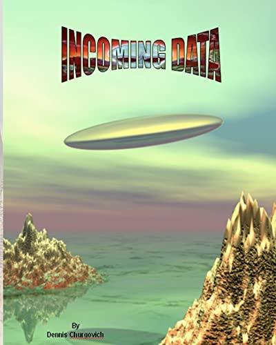 Incoming Data: Dennis Churgovich