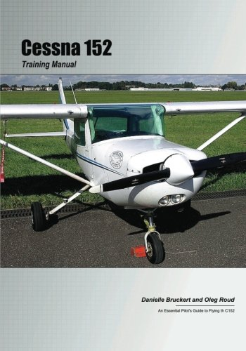 9781466234284: Cessna 152 Training Manual: An Essential Pilot's Guide to the C152