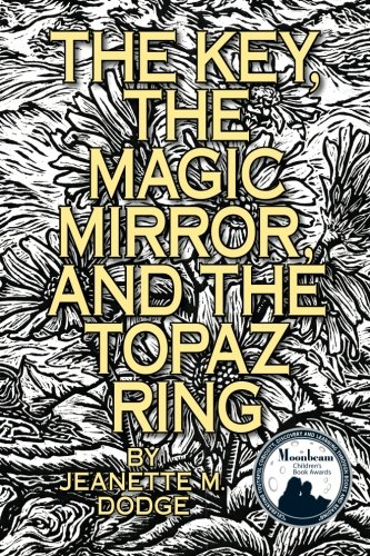 9781466234581: The Key, The Magic Mirror, and The Topaz Ring