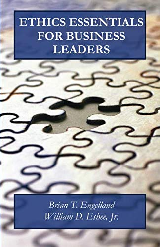 Ethics Essentials for Business Leaders: Engelland, Brian T.