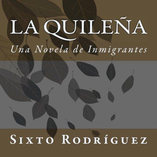 9781466236295: La Quileña: Una Novela de Inmigrantes (Spanish Edition)