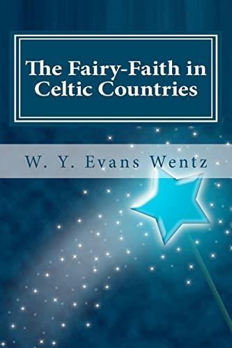9781466236417: The Fairy-Faith in Celtic Countries