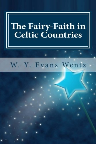 The Fairy-Faith in Celtic Countries: W. Y. Evans