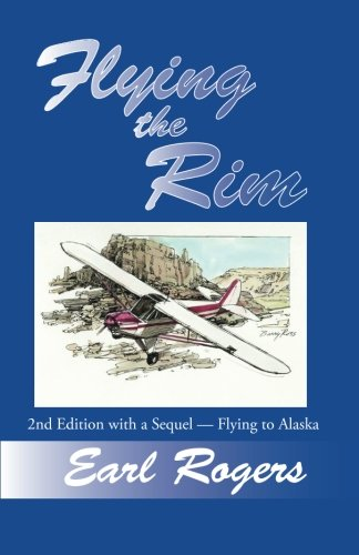 9781466236837: Flying the Rim, 2nd Edition with a Sequel--Flying to Alaska