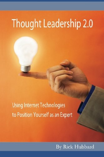 9781466237360: Thought Leadership 2.0: Using Internet Technologies to Position Yourself as an Expert