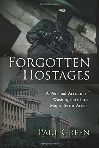 9781466237667: Forgotten Hostages: A Personal Account of Washington's First Major Terror Attack